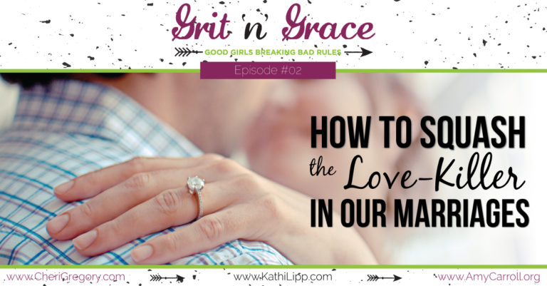 Episode #02: How to Squash the Love-Killer in Our Marriages