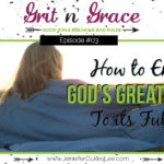 Episode #03: How to Enjoy God's Greatest Gift to Its Fullest