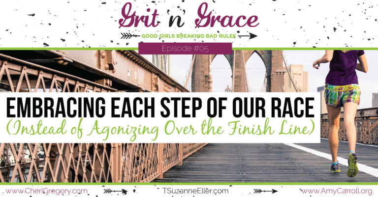 Episode #05: Embracing Each Step of Our Race (Instead of Agonizing Over the Finish Line)