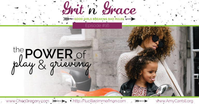 Episode #16: The Power of Play and Grieving