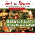 Episode #18: Holiday Expectations and Traditions — Keeping the Good and Letting the Ugly Go