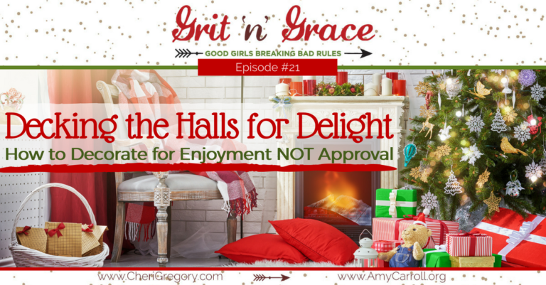 Episode #21: Decking the Halls for Delight —How to Decorate for Enjoyment Not Approval