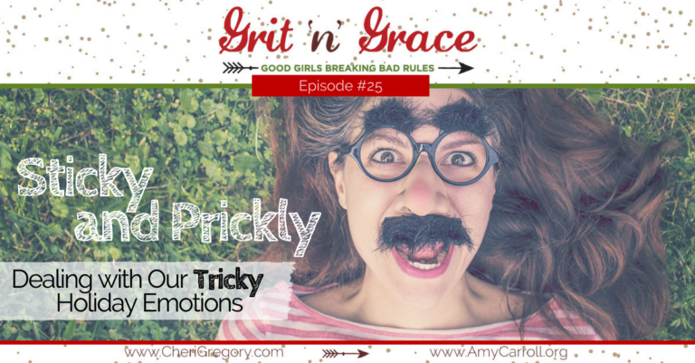 Episode #25: Sticky and Prickly — Dealing with Our Tricky Holiday Emotions