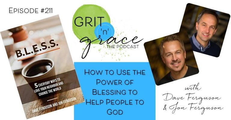 Episode #211: How to Use the Power of Blessing to Help People to God