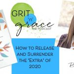 "Episode #215: How to Release and Surrender the ""Extra"" of 2020"