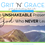 Episode #177: The Unshakeable Presence of a God Who Never Leaves