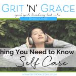 Episode 183: One Thing You Need to Know About Self Care