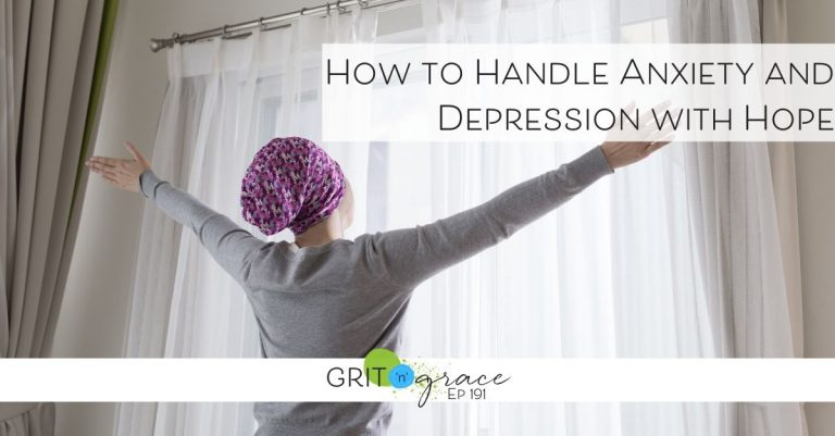 Episode #191: How to Handle Anxiety and Depression with Hope
