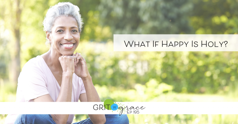 Episode #195: What if Happy is Holy?