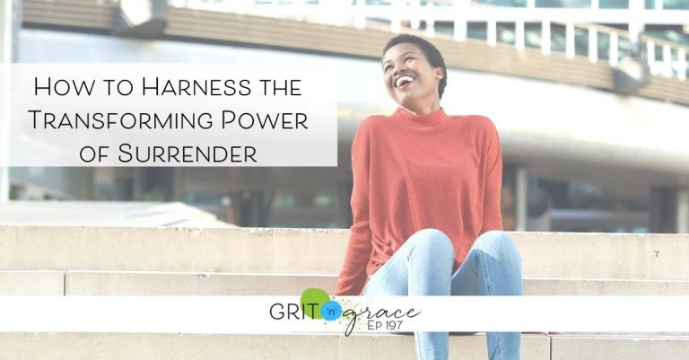 Episode #197: How to Harness the Transforming Power of Surrender