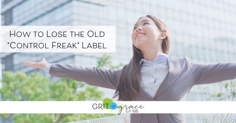 """Episode #198: How to Lose the Old """"Control Freak"""" Label"""