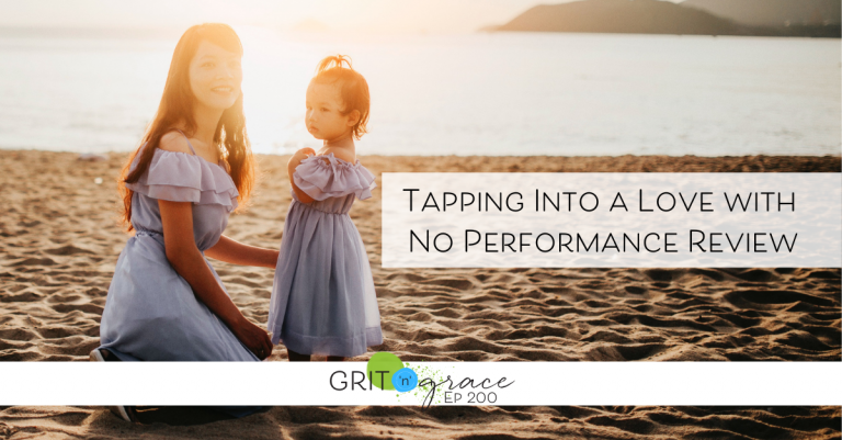 Episode #200: Tapping Into a Love with No Performance Review