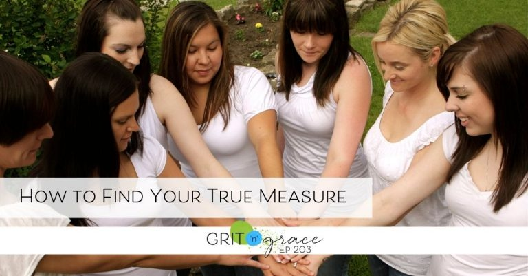 Episode #203: How to Find Your True Measure