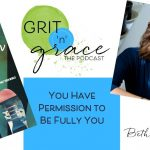 Episode #217: You Have Permission to Be Fully You