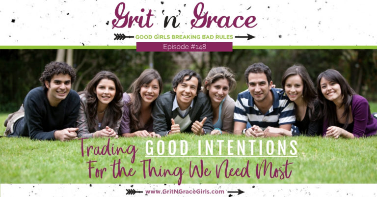 Episode #148: Trading Good Intentions for the Thing We Need Most