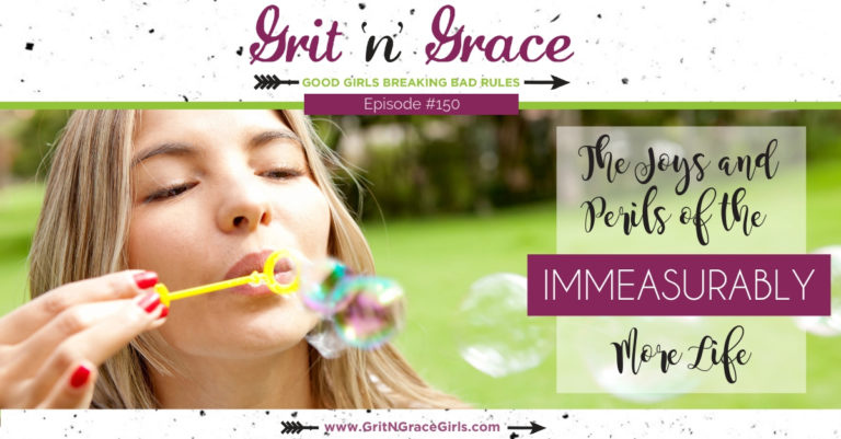 Episode #150: The Joys and Perils of the Immeasurably More Life