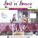 Episode #151: Grit 'n' Grace Live from Lake Geneva, Part 1