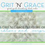 Episode #153: A Grit 'n' Grace Treasure of Celebrations and Surprises