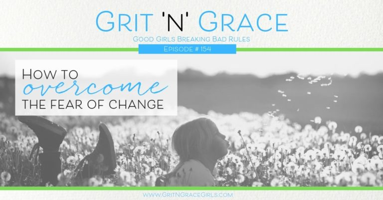 Episode #154: How to Overcome the Fear of Change