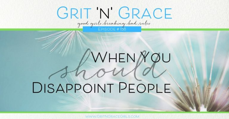 Episode #158: When You SHOULD Disappoint People