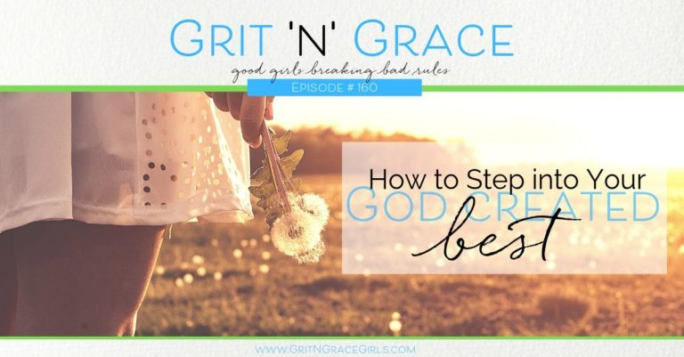 Episode #160: How to Step Into Your God-Created Best