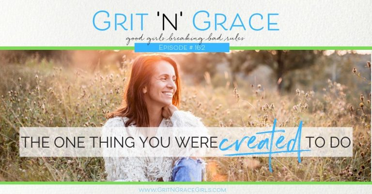 Episode #162: The One Thing You Were Created To Do