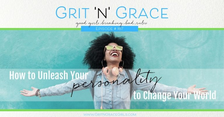 Episode #167: How to Unleash Your Personality to Change Your World