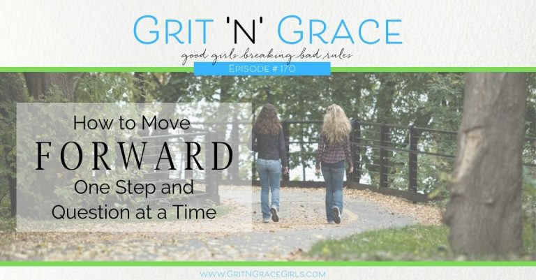 Episode #170: How to Move Forward One Step and Question at a Time