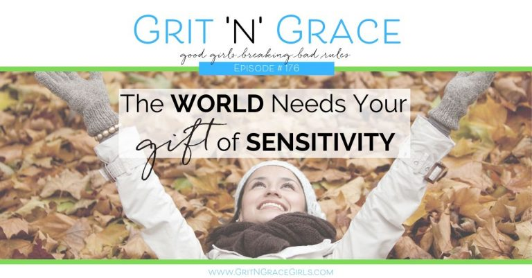 Episode #176: The World Needs Your Gift of Sensitivity