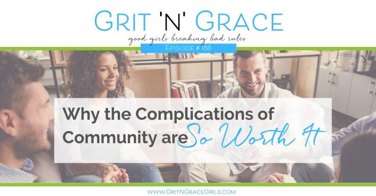 Episode #186: Why the Complications of Community are So Worth It