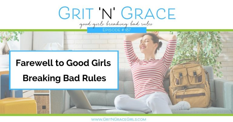Episode #187: Farewell to Good Girls Breaking Bad Rules