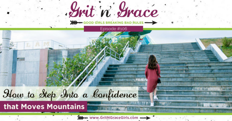 Episode #106: How to Step Into a Confidence that Moves Mountains