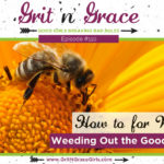 Episode #110: How-To for Worker Bees – Weeding Out the Good from the Bad