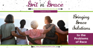 Bringing Grace Solutions to the Problems of Race — racial reconciliation