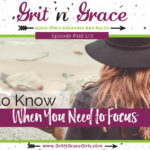 Episode #116 1/2: How to Know When You Need to Focus