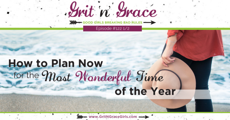 Episode #122 1/2: How to Prepare NOW for the Most Wonderful Time of the Year