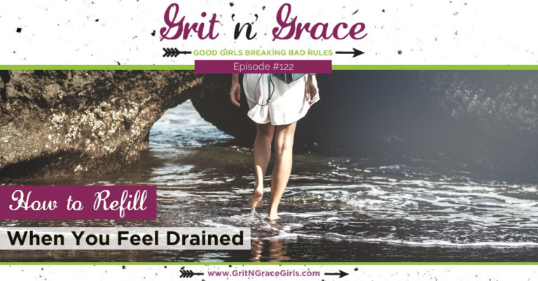 Episode #122: How to Refill When You Feel Drained