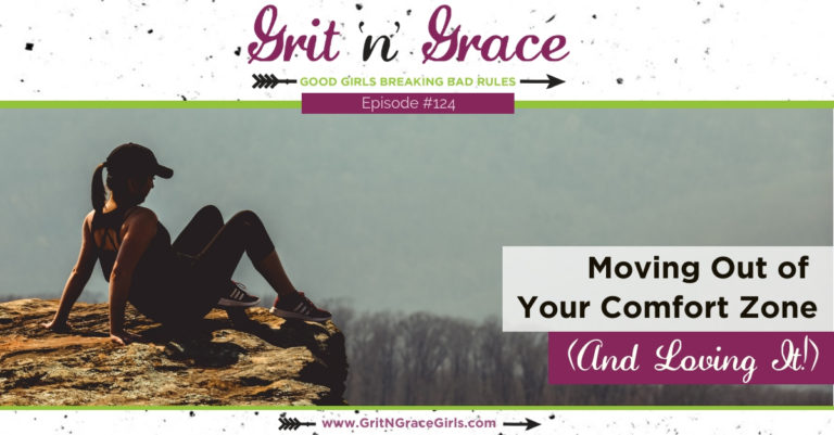 Episode #124: Moving Out of Your Comfort Zone (and Loving It!)