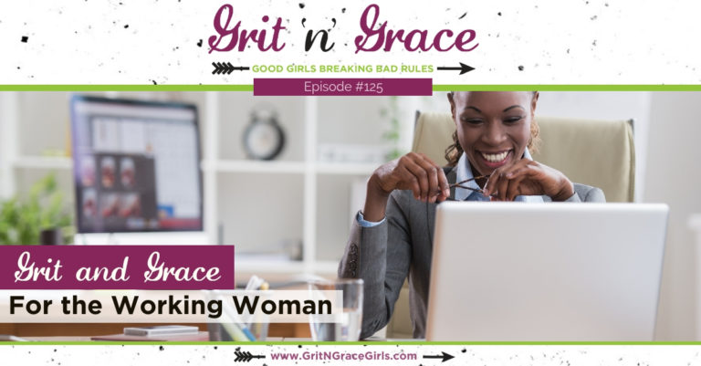 Episode #125: Grit and Grace for the Working Woman