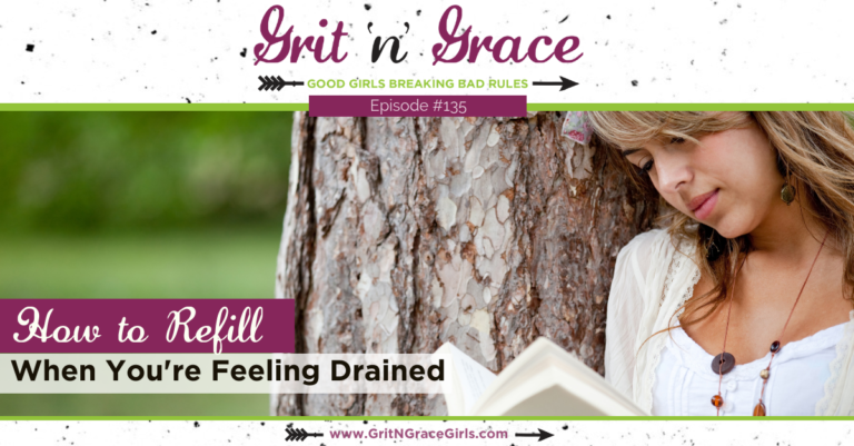 Episode #135: How to Refill When You're Feeling Drained