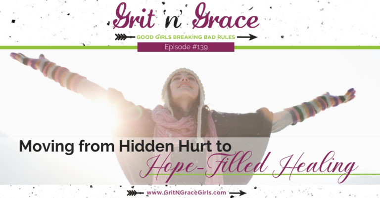 Episode #139: Moving from Hidden Hurt to Hope-Filled Healing