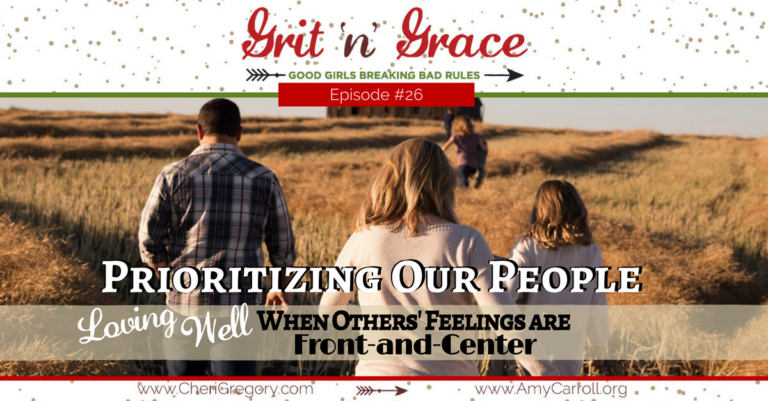 Episode #26: Prioritizing Our People — Loving Well When Others' Feelings are Front-and-Center