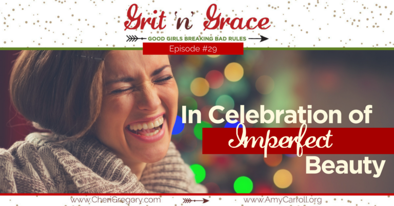 Episode #29: In Celebration of Imperfect Beauty