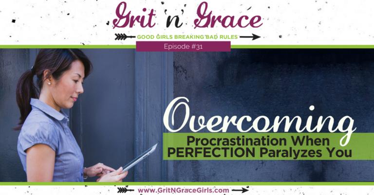 Episode #31: Overcoming Procrastination When Perfection Paralyzes You