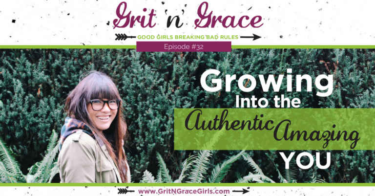 Episode #32: Growing Into the Amazing Authentic YOU