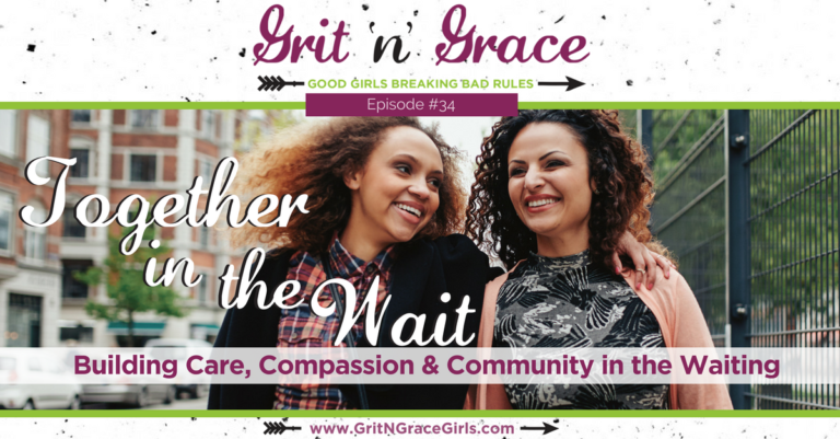 Episode #34: Together in the Wait — Building Care, Compassion & Community in the Waiting