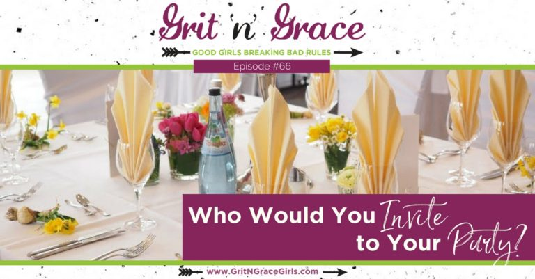 Episode #66: Who Would You Invite to Your Party?