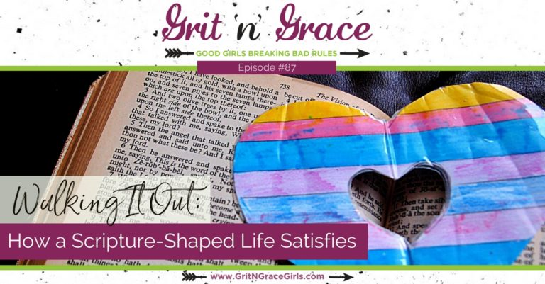 Episode #87: Walking It Out – How a Scripture-Shaped Life Satisfies