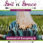 Episode #92: How to Walk Through Pain Instead of Escaping It