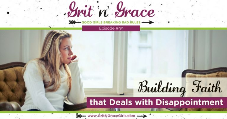 Episode #99: Building Faith that Deals with Disappointment